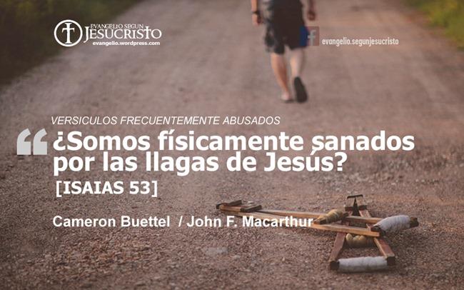 Somos Físicamente Sanados Por Las Llagas De Jesús